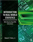 Introduction to Real World Statistics: With Step-By-Step SPSS Instructions