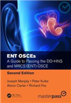 ENT OSCEs: A Guide to Passing the DO-HNS and MRCS (ENT) OSCE