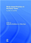 Work-based Practice in the Early Years: A Guide for Students