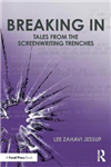 Breaking In: Tales from the Screenwriting Trenches