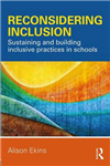 Reconsidering Inclusion: Sustaining and building inclusive practices in schools