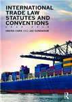 International Trade Law Statutes and Conventions 2016-2018