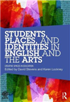 Students, Places and Identities in English and the Arts: Creative Spaces in Education