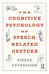 Cognitive Psychology of Speech-Related Gesture