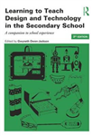 Learning to Teach Design and Technology in the Secondary Sch