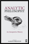 Analytic Philosophy: An Interpretive History