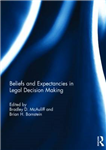 Beliefs and Expectancies in Legal Decision Making