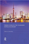Rising China in the Changing World Economy