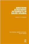 Western Strategic Interests in Saudi Arabia