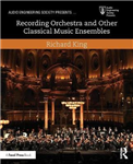 Recording Orchestra and Other Classical Music Ensembles