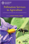 Pollination Services to Agriculture: Sustaining and enhancing a key ecosystem service