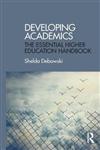 Developing Academics: The essential higher education handbook