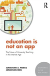 Education Is Not an App: The future of university teaching in the Internet age