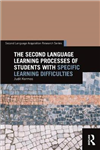 The Second Language Learning Processes of Students with Specific Learning Difficulties