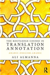 The Routledge Course in Translation Annotation: Arabic-English-Arabic