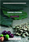 Coffee Culture: Local Experiences, Global Connections