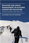 Behavior and Group Management in Outdoor Adventure Education: Theory, research and practice