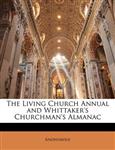 The Living Church Annual and Whittaker's Churchman's Almanac