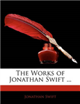 The Works of Jonathan Swift ...