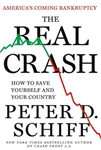 The Real Crash: America\'s Coming Bankruptcy---How to Save Yourself and Your Country