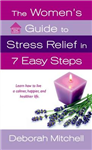 The Woman\'s Guide to Stress Relief in 7 Easy Steps