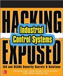 Hacking Exposed Industrial Control Systems: ICS and SCADA Se