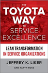 Toyota Way to Service Excellence: Lean Transformation in Ser