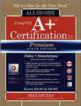CompTIA A+ Certification All-in-One Exam Guide, Premium Nint