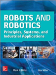 Robots and Robotics: Principles, Systems, and Industrial App