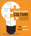 Toyota Kata Culture: Building Organizational Capability and