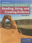 Nursing Research: Reading, Using And Creating Evidence