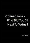 Connections - Who Did You Sit Next to Today?