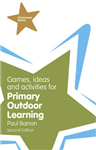 Games, Ideas and Activities for Primary Outdoor Learning