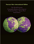 World Economy, The: Pearson New International Edition: Geography, Business, Development