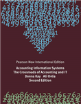 Accounting Information Systems: Pearson New International Edition: The Crossroads of Accounting and IT