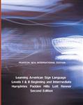 Learning American Sign Language: Pearson New International Edition: Levels I & II--Beginning & Intermediate