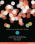Community Health Nursing: Pearson New International Edition: Advocacy for Population Health