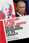 History of the Soviet Union from the Beginning to its Legacy