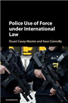 Police Use of Force under International Law