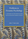Problems in Dynamic Psychology: A Critique of Psychoanalysis and Suggested Formulations