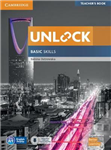 Unlock: Unlock Basic Skills Teacher\'s Book with Downloadable Audio and Video and Presentation Plus