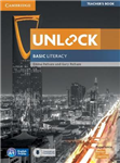 Unlock: Unlock Basic Literacy Teacher\'s Book with Downloadable Audio and Literacy Presentation Plus