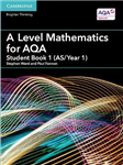 A Level Mathematics for AQA Student Book 1 AS/Year 1