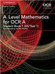 A Level Mathematics for OCR Student Book 1 (AS/Year 1)
