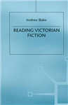 Reading Victorian Fiction: The Cultural Context and Ideological Content of the Nineteenth-Century Novel