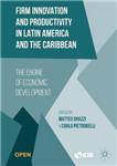 Firm Innovation and Productivity in Latin America and the Ca