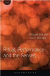 Ritual, Performance and the Senses