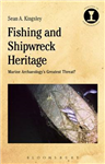 Fishing and Shipwreck Heritage: Marine Archaeology\'s Greatest Threat?