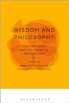Wisdom and Philosophy: Contemporary and Comparative Approach