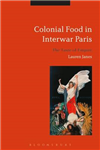 Colonial Food in Interwar Paris